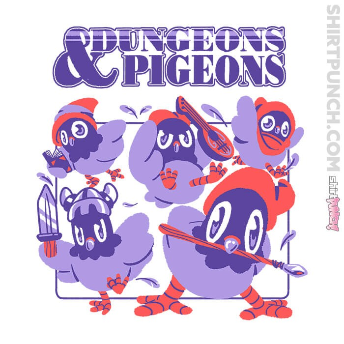 ShirtPunch: Dungeons And Pigeons