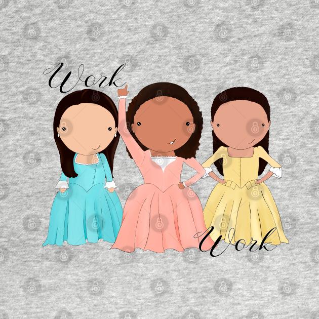 TeePublic: Schuyler Sisters Work!
