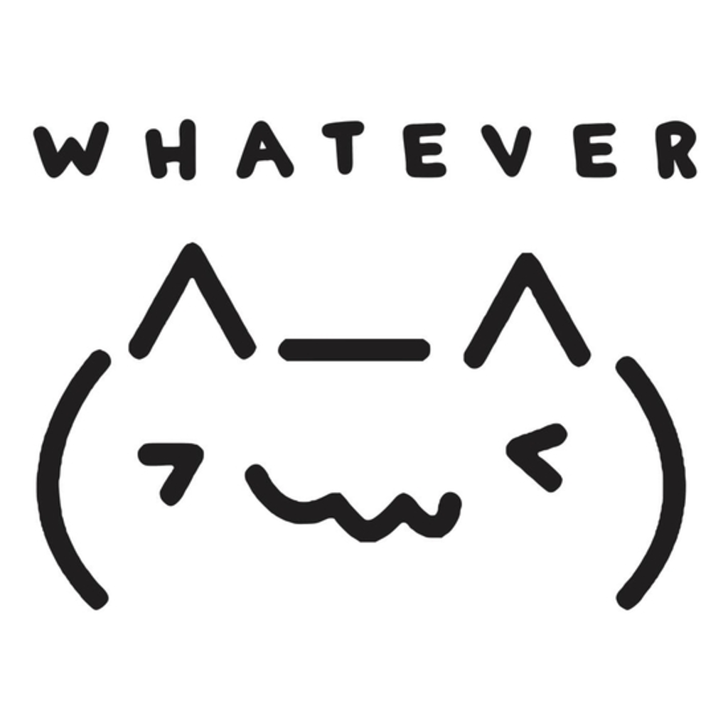 BustedTees: Whatever Cat