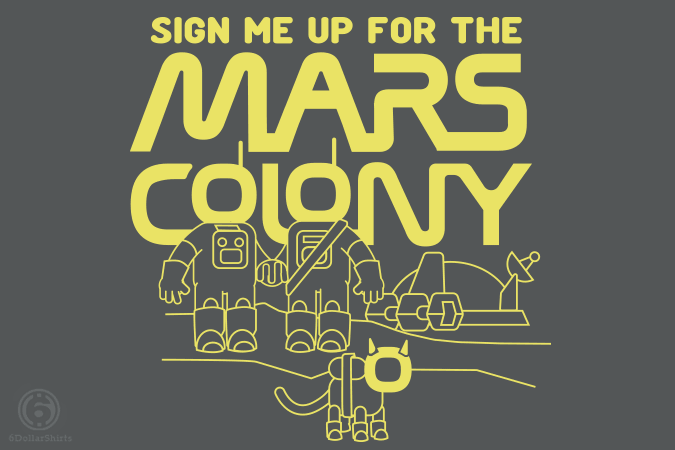 6 Dollar Shirts: Mars Colony