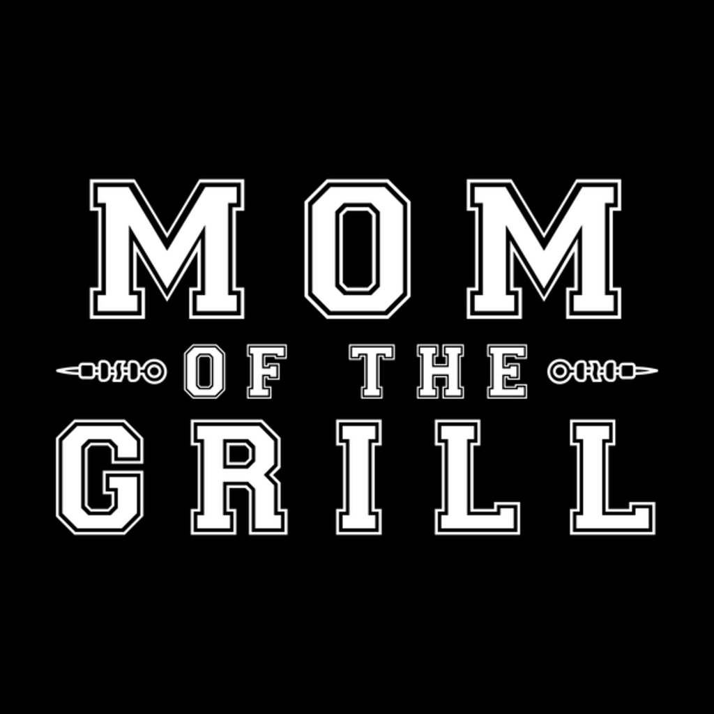 NeatoShop: Mom Of The Grill