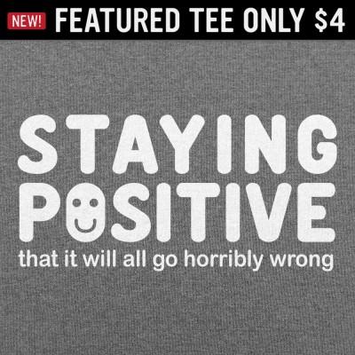 6 Dollar Shirts: Staying Positive