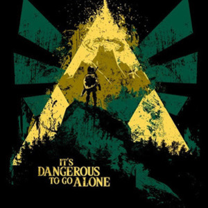 Once Upon a Tee: It's Dangerous to Go Alone