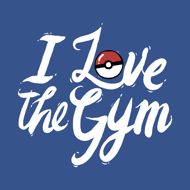 TeePublic: I Love The Gym T-Shirt