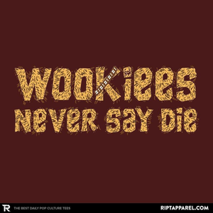 Ript: Wookiees Never Say Die