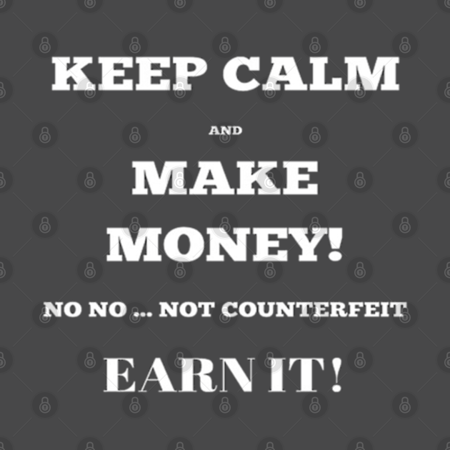 TeePublic: Keep Calm and Make Money Tee, Tank, Mug, Sticker, Notebook