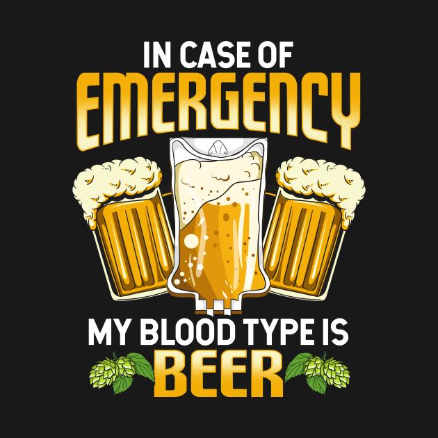 TeePublic: Funny In Case Of Emergency My Blood Type Is Beer