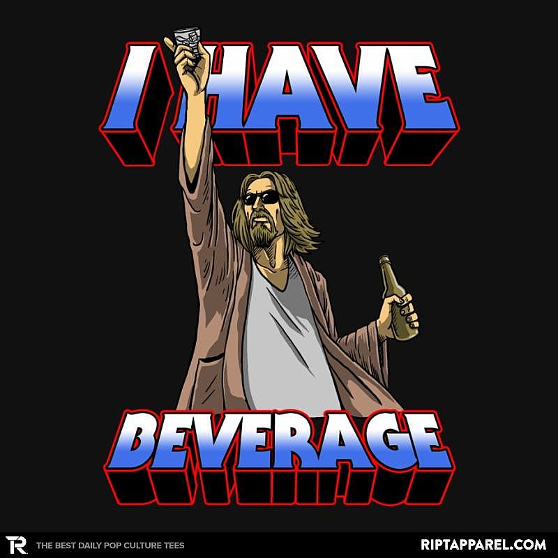 Ript: I Have Beverage