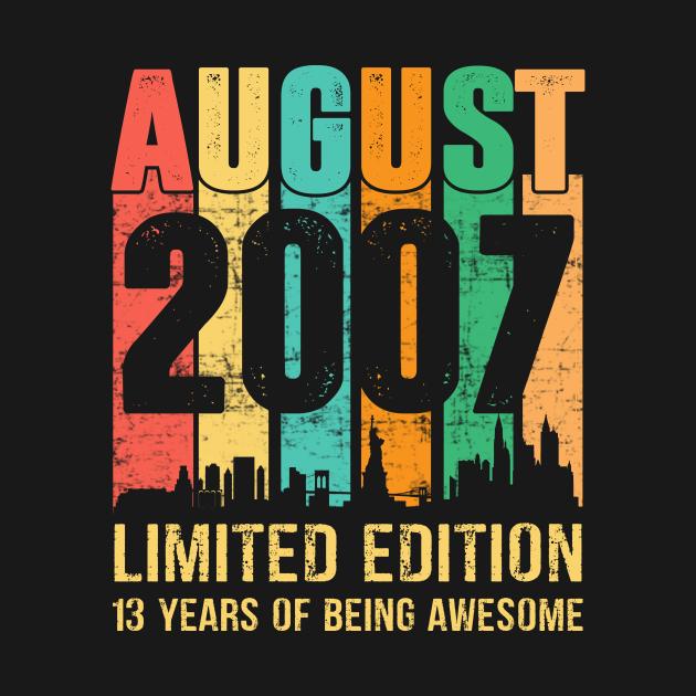 TeePublic: August 2007 13 Years Old 13th Birthday Gift