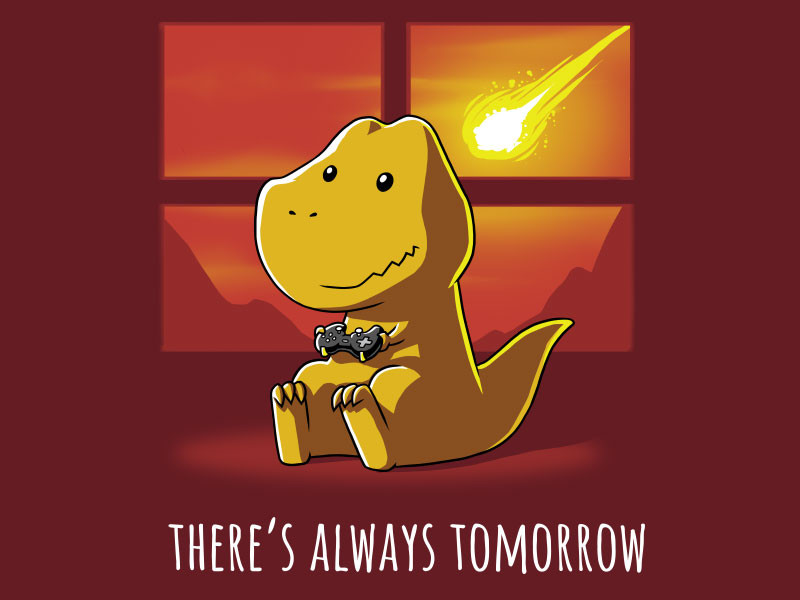 TeeTurtle: There's Always Tomorrow