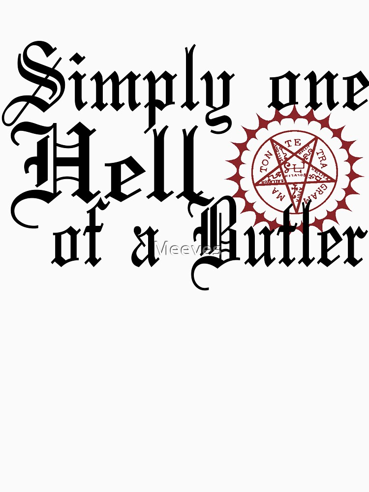 """RedBubble: """"Simply One Hell Of A Butler"""""""