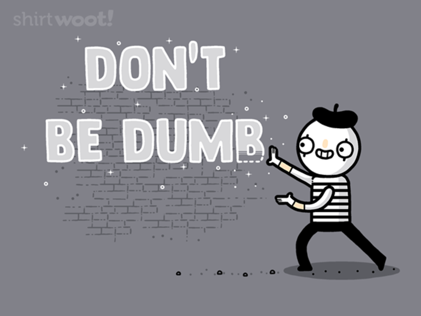 Woot!: Don't Be Dumb