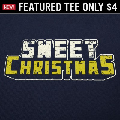 6 Dollar Shirts: Sweet Christmas
