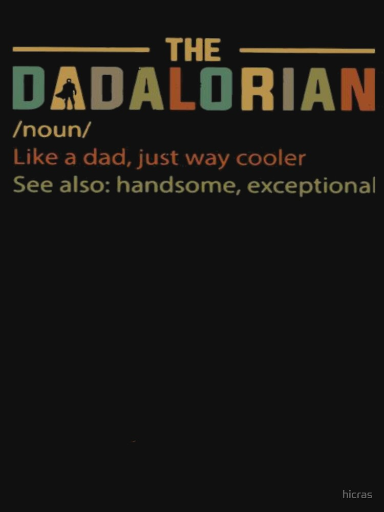 RedBubble: THE DADALORIAN like a dad, just way cooler DAD DAY 2020