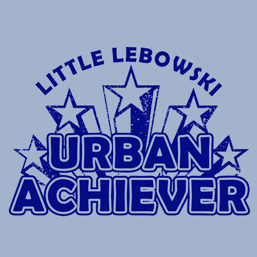 Textual Tees: Little Lebowski Urban Achiever
