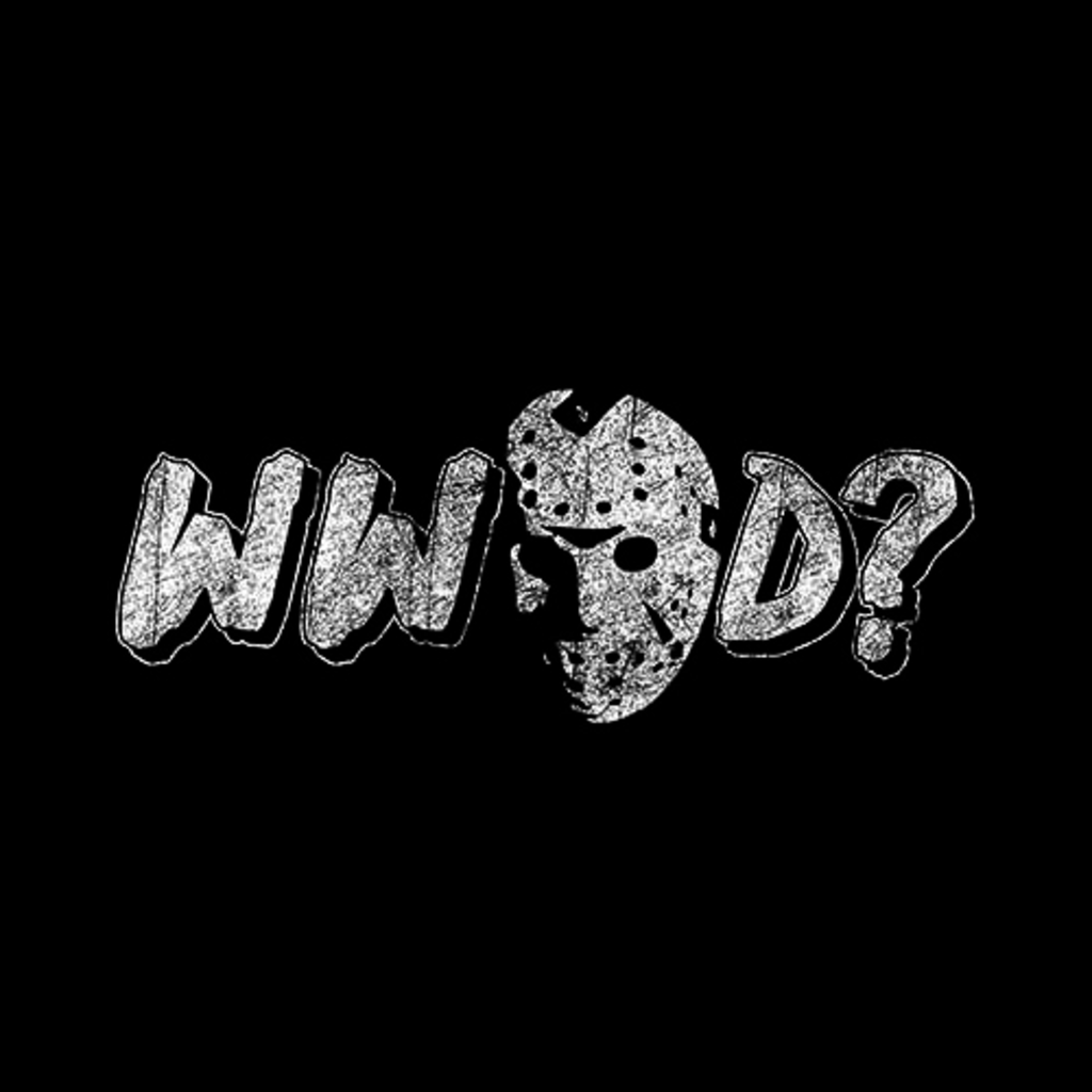 Five Finger Tees: What Would Jason Do? T-Shirt