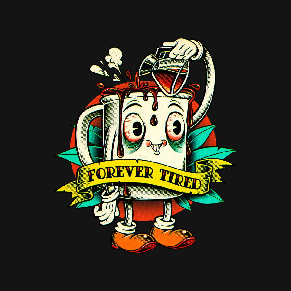 TeeFury: Forever Tired