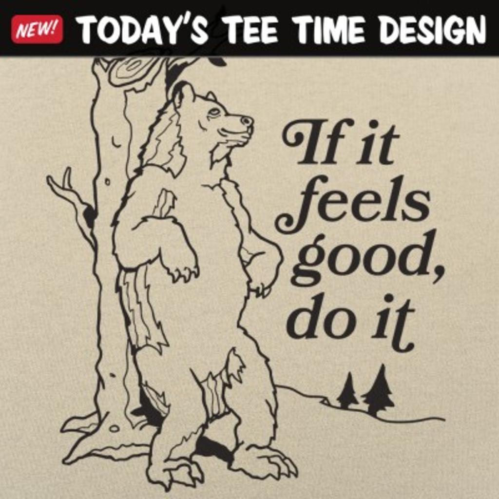 6 Dollar Shirts: If It Feels Good Do It