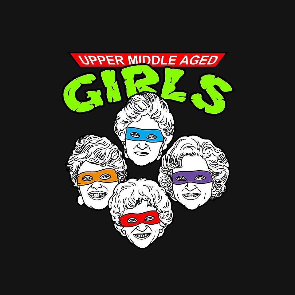 TeeFury: Upper Middle Aged Girls