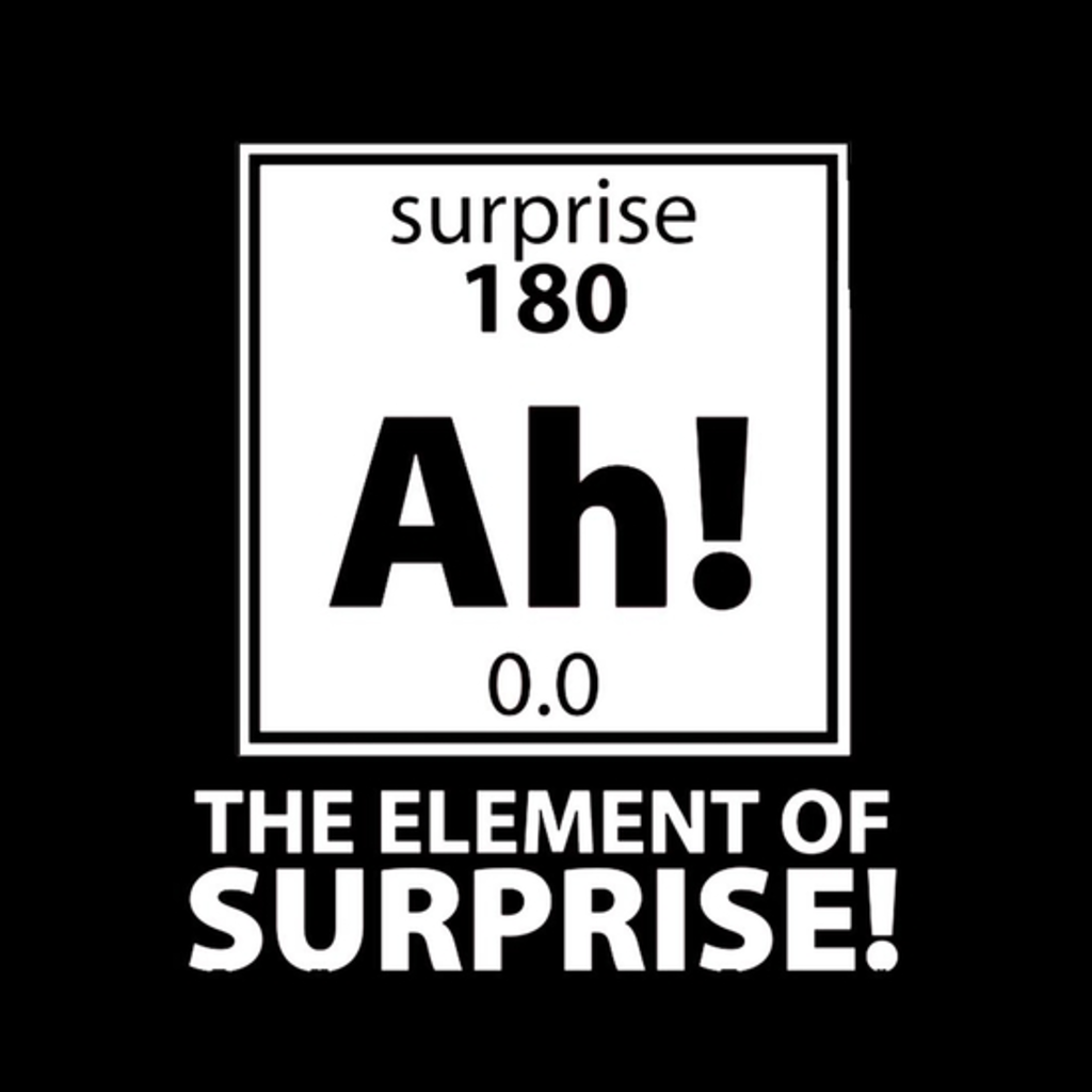 BustedTees: The Element Of Surprise
