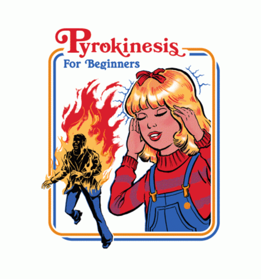 BustedTees: Pyrokinesis for Beginners