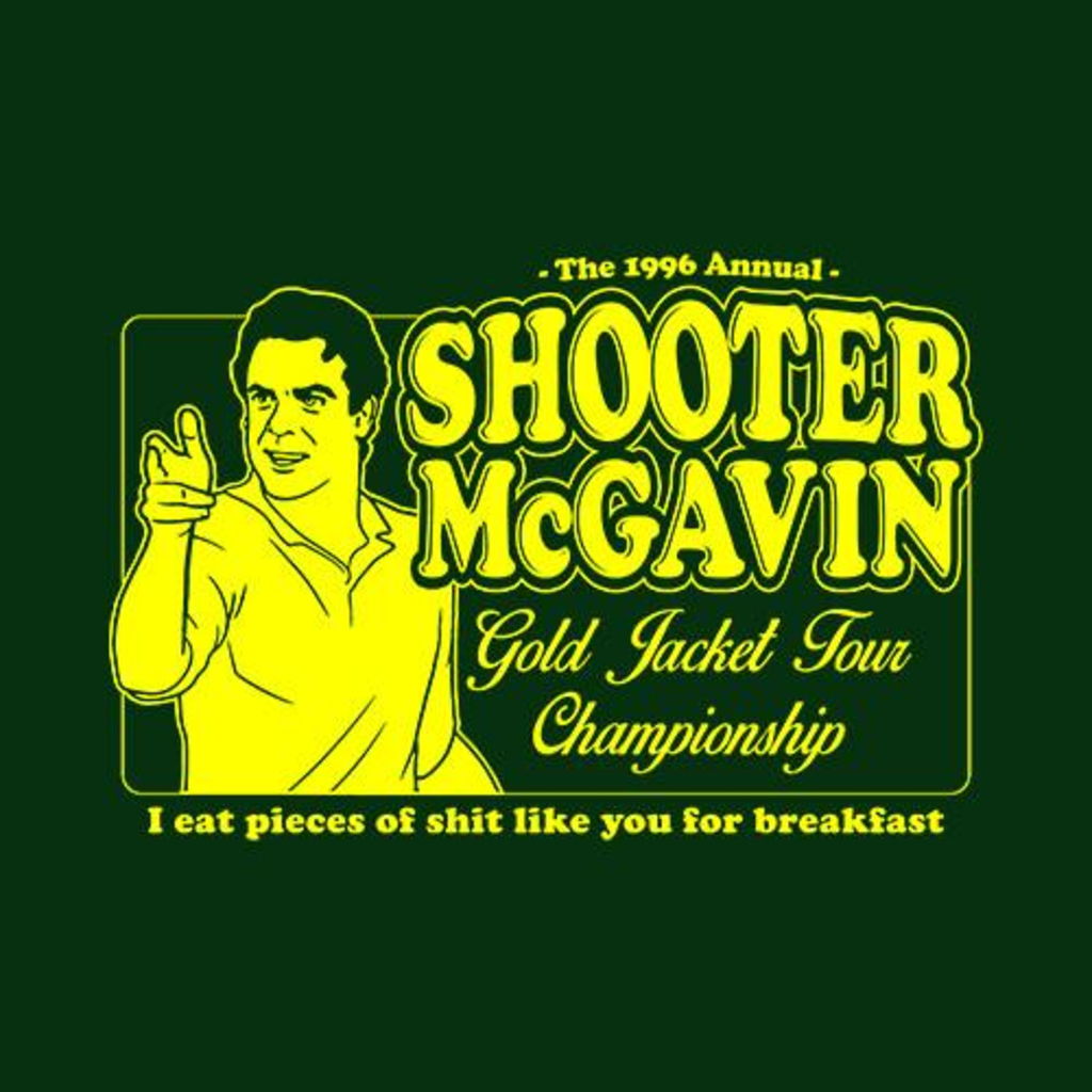 Five Finger Tees: Shooter McGavin Gold Jacket Tour Championship T-Shirt