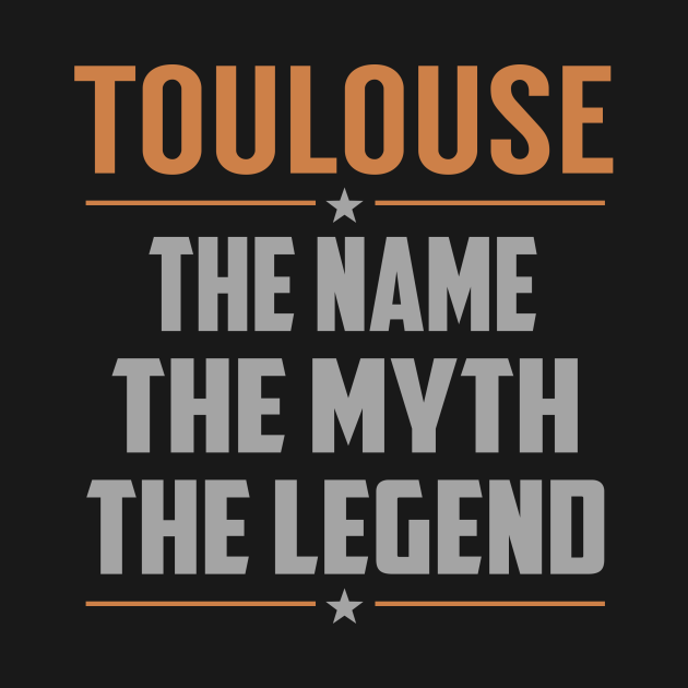 TeePublic: TOULOUSE The Name The Myth The Legend