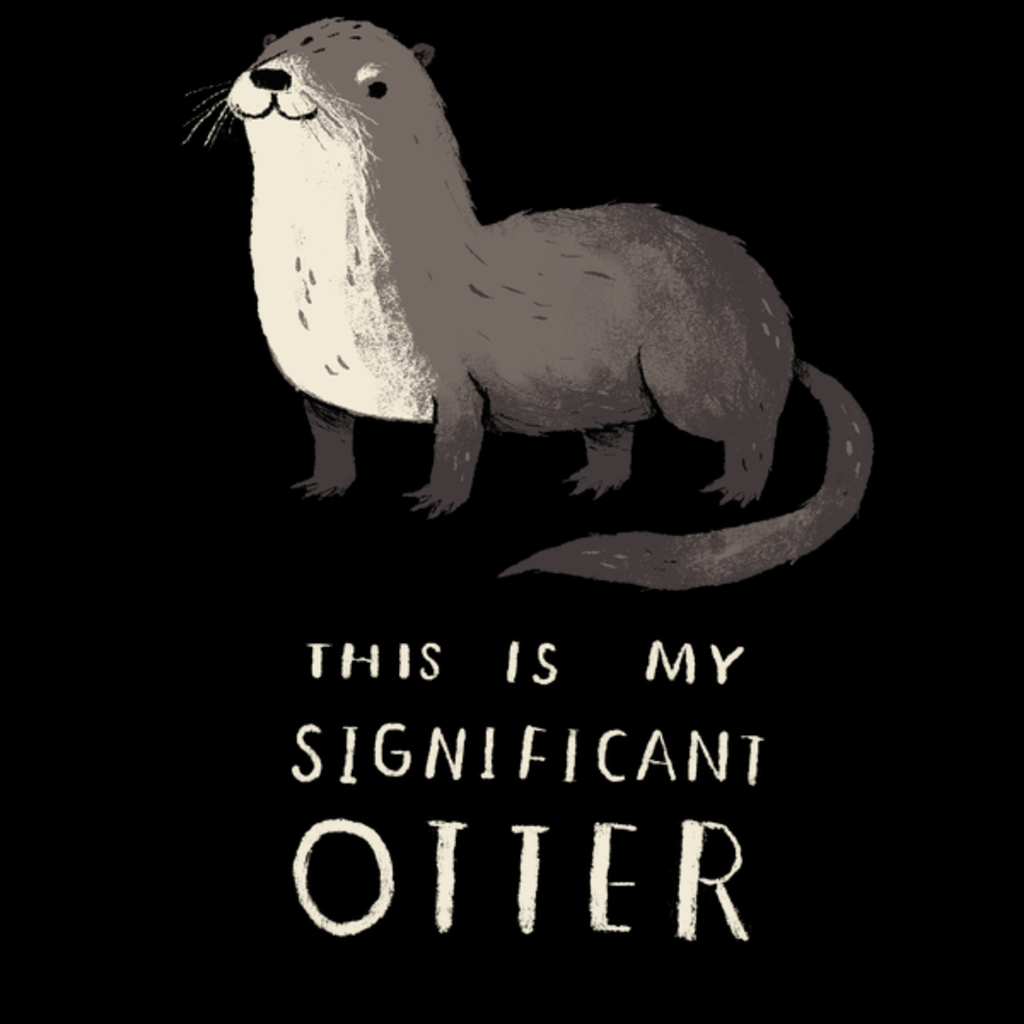 NeatoShop: this is my significant otter