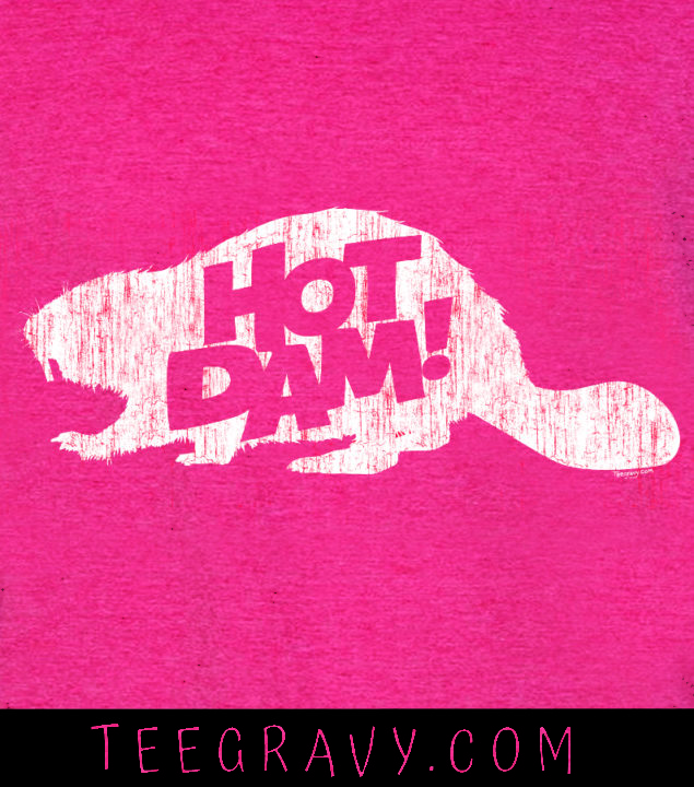 Tee Gravy: Hot Dam