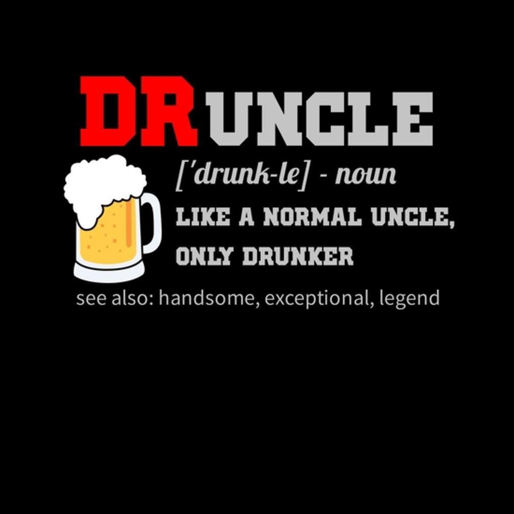 BustedTees: Druncle funny drunk uncle design