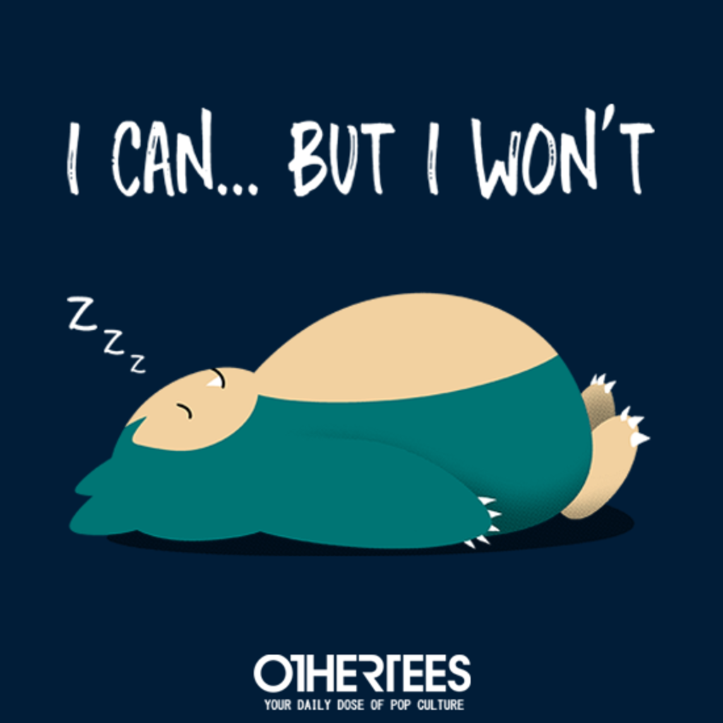 OtherTees: I Can... But I Won't