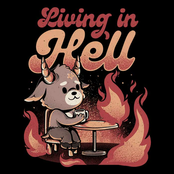 Once Upon a Tee: Living in Hell