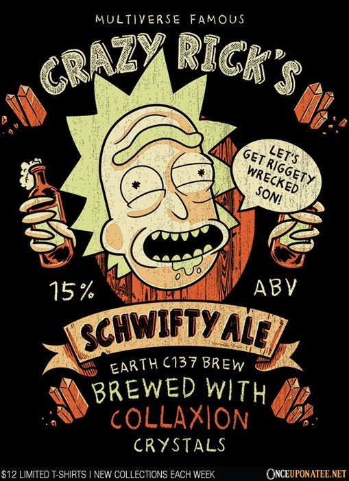 Once Upon a Tee: Schwifty Ale