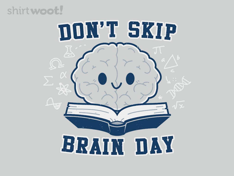 Woot!: Don't Skip Brain Day
