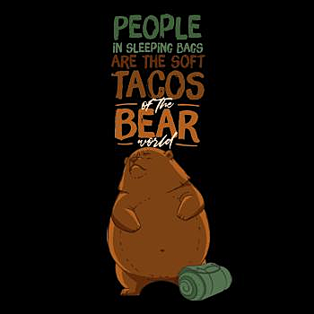 BustedTees: People In Sleeping Bags Are The Soft Tacos Of The