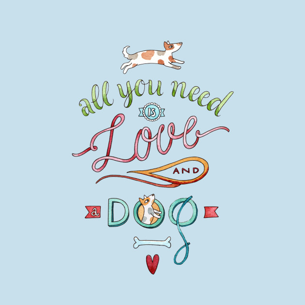 TeePublic: ALL YOU NEED IS LOVE
