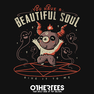 OtherTees: You Have a Beautiful Soul