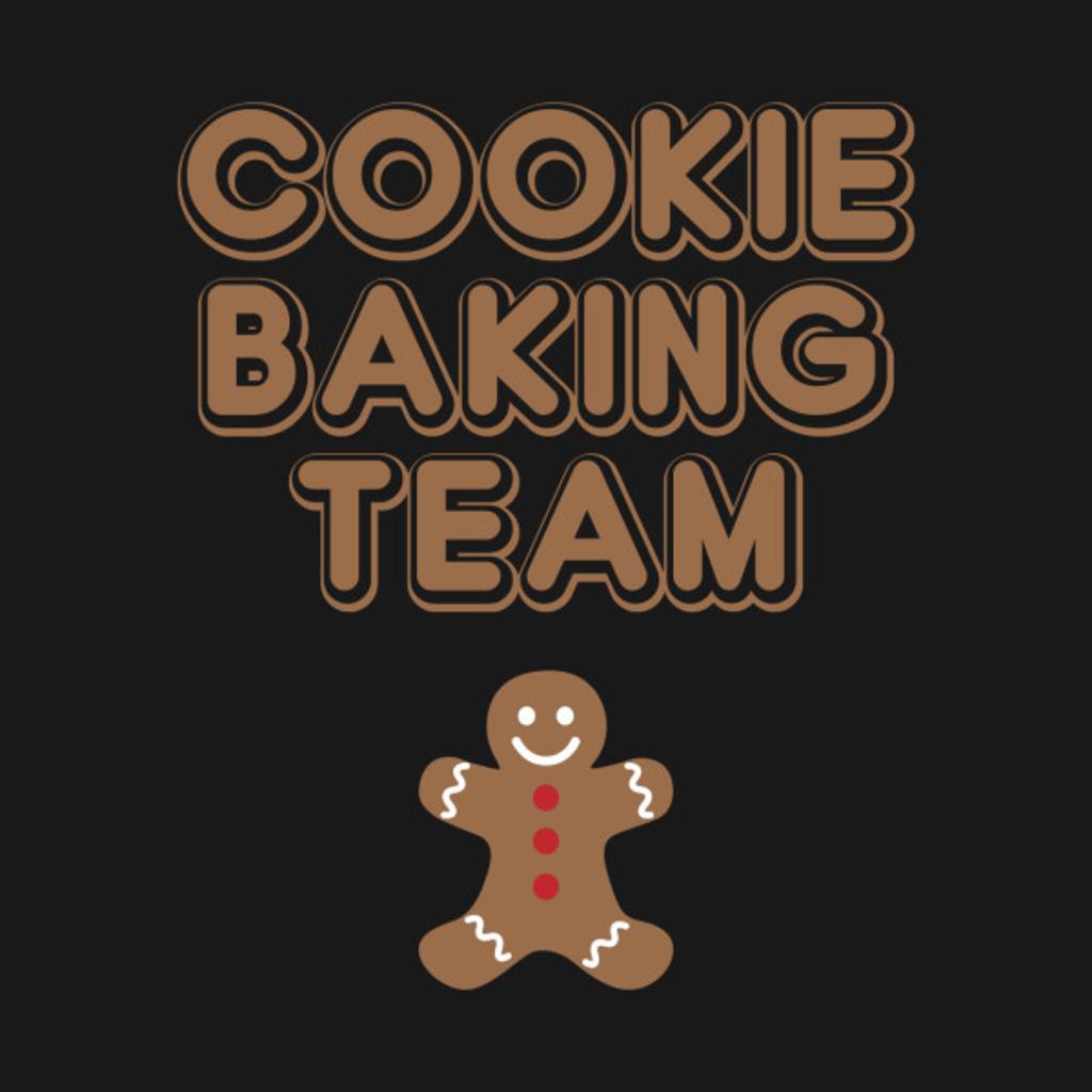 TeePublic: Cookie Baking Team Christmas Baking Team
