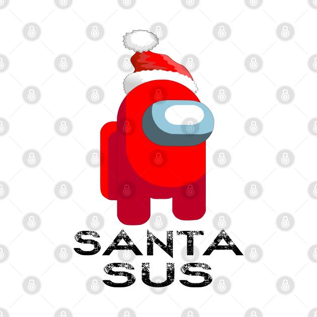 TeePublic: SANTA SUS, Funny Santa, Kinda Sus, You Acting Sus,