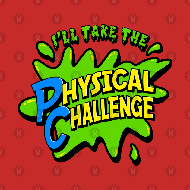 TeePublic: I'll Take The Physical Challenge - Funny Retro DD graphic T-Shirt