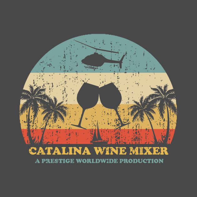 TeePublic: Step Brothers Catalina Wine Mixer