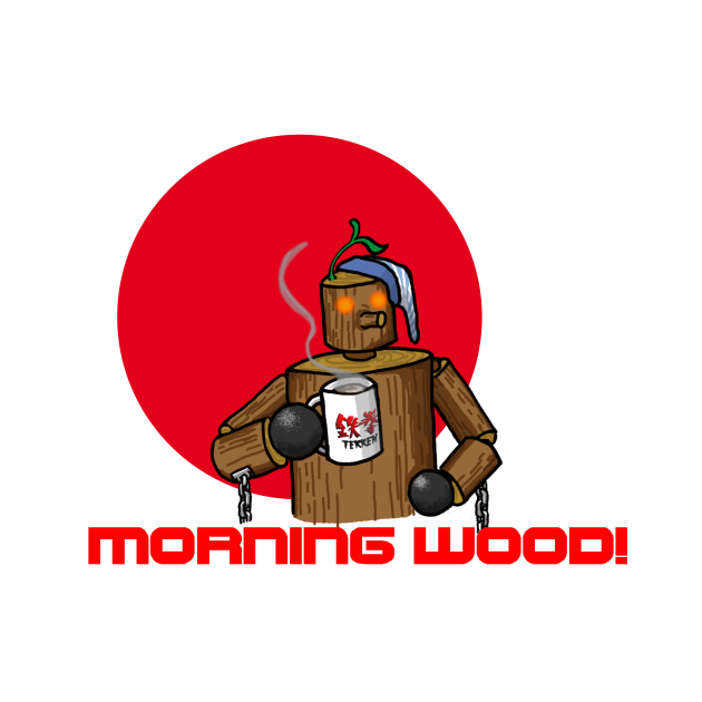 TeePublic: Mokujin morning wood!