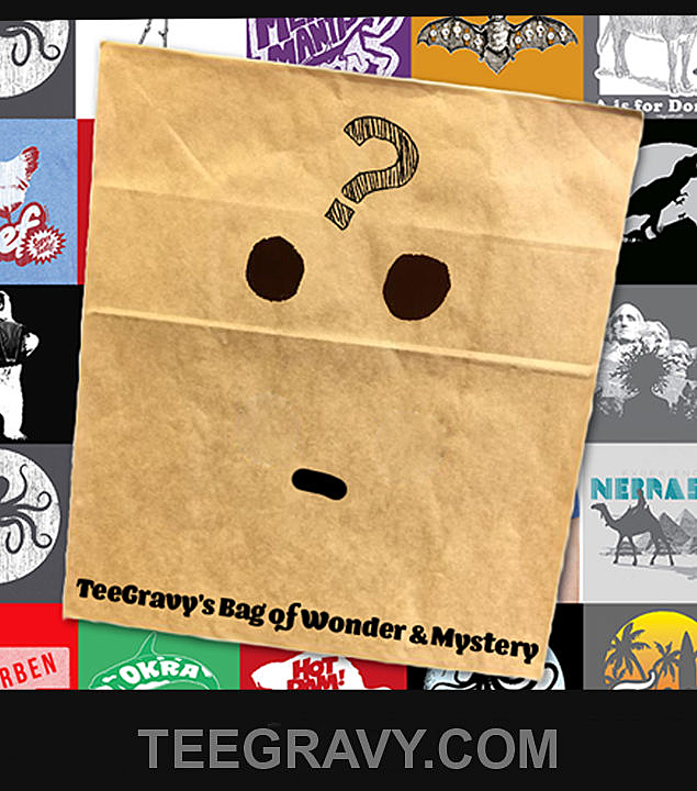 Tee Gravy: TeeGravy  and the 8 Dollar Grab Bag of Wonder  and Mystery