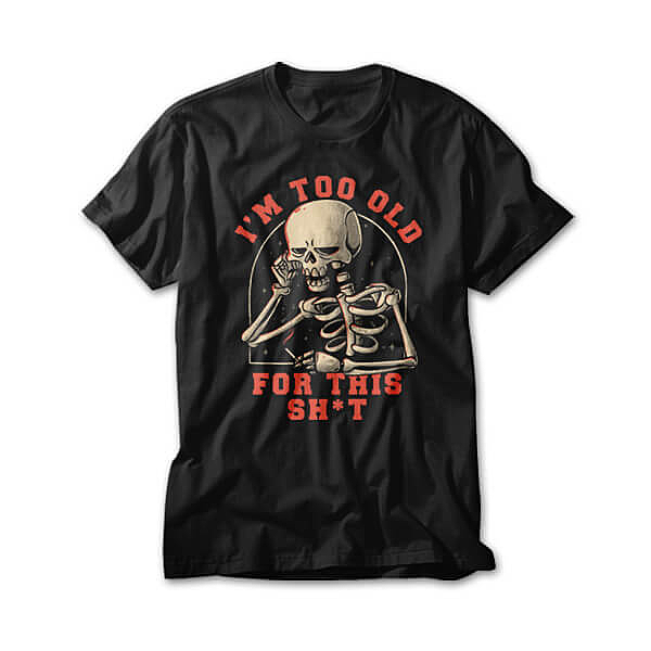 OtherTees: Too Old For This