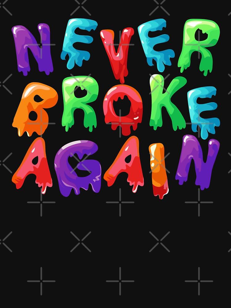 RedBubble: Never Broke Again Drip