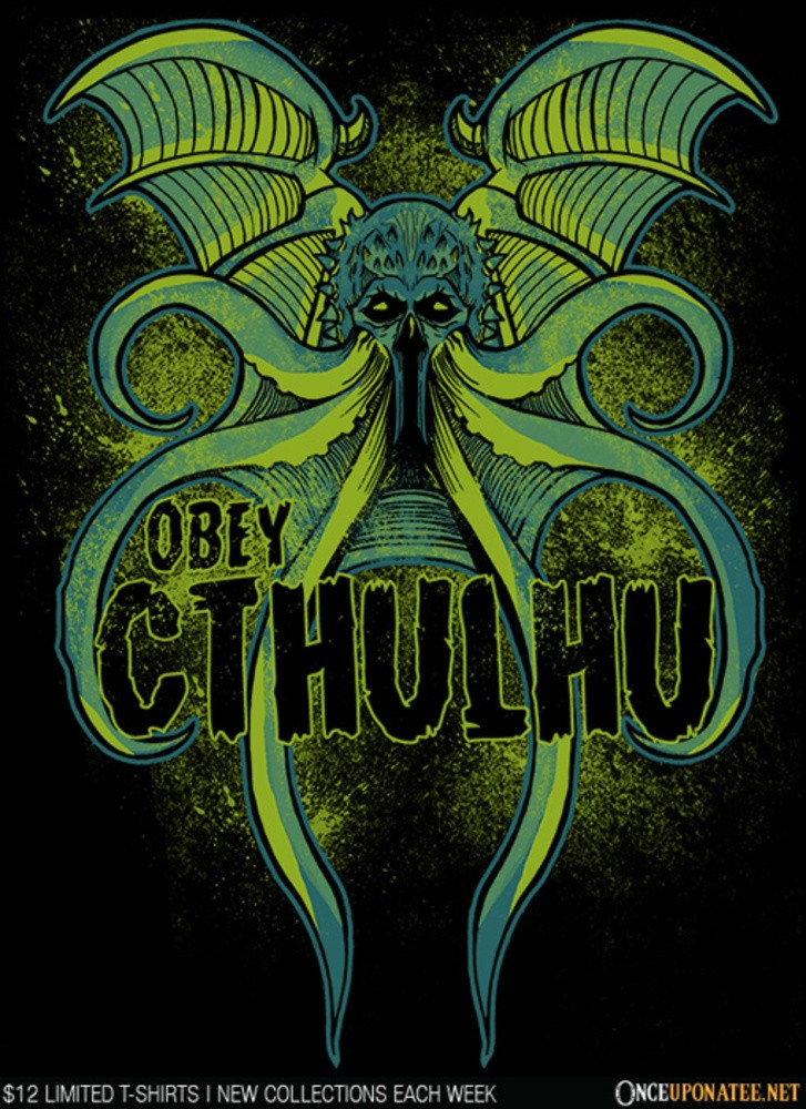 Once Upon a Tee: Obey Cthulhu