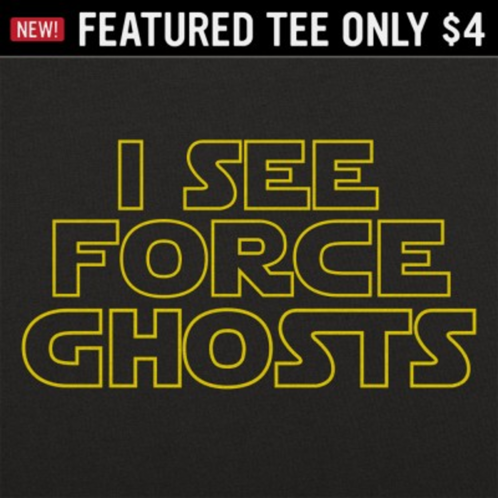 6 Dollar Shirts: Force Ghosts