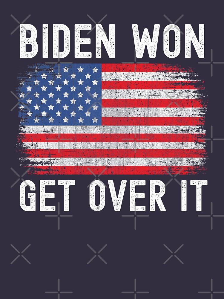 RedBubble: Biden Won Get Over It - Biden Victory