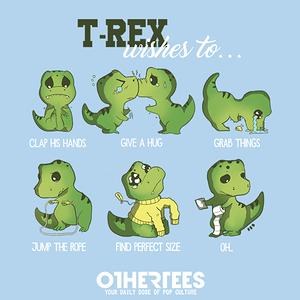 OtherTees: T-rex wishes to...