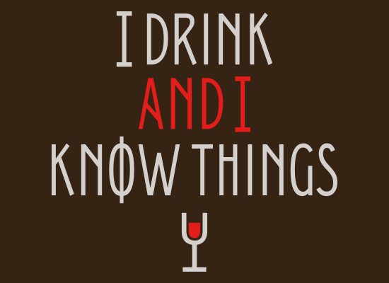 SnorgTees: I Drink And I Know Things